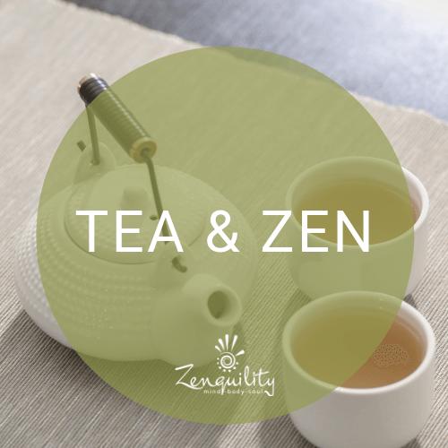 Tea & Zen @ Zenquility