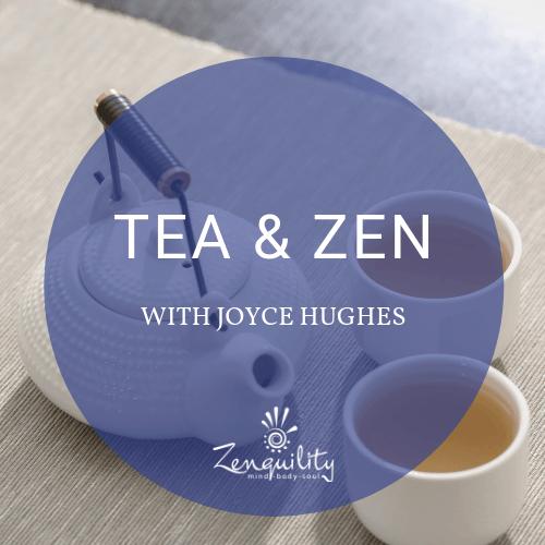 Tea & Zen with Joyce